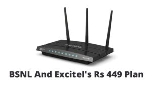 BSNL And Excitel's Rs 449 Plan