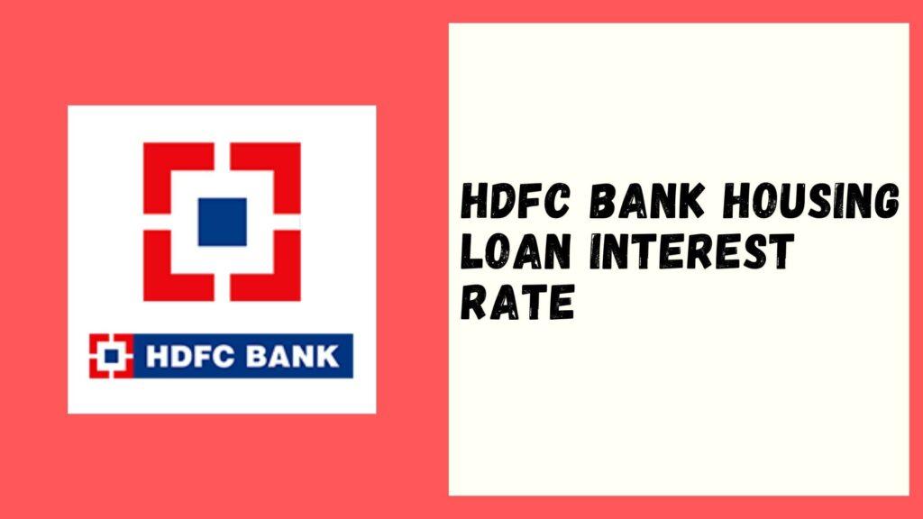 HDFC Bank Housing Loan Interest Rate
