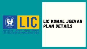 LIC Komal Jeevan Plan Details