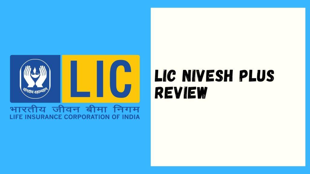 LIC Nivesh Plus Review