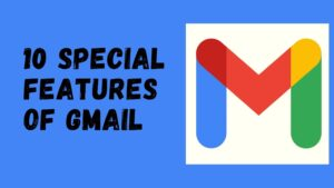 10 Special Features Of Gmail