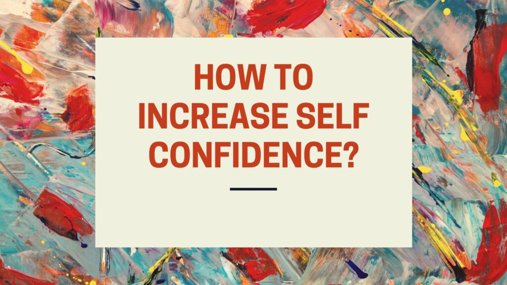 How To Increase Self Confidence