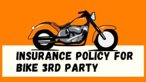Insurance Policy For Bike 3rd Party