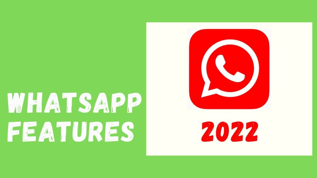 WhatsApp Features 2022