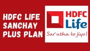 HDFC Life Sanchay Plus Plan