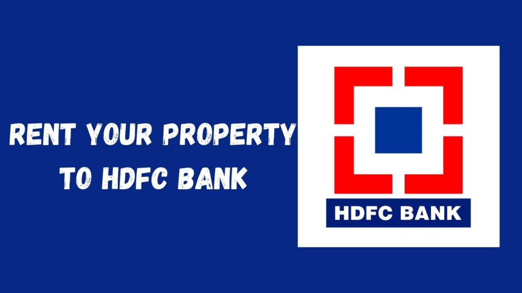 Rent Your Property To HDFC Bank