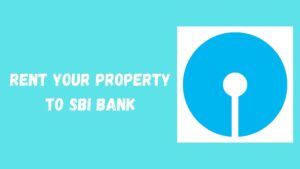 Rent Your Property To SBI Bank